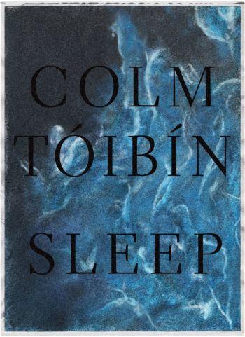 sleep colm toibin.jpg