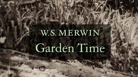 garden time by ws merwin.jpg